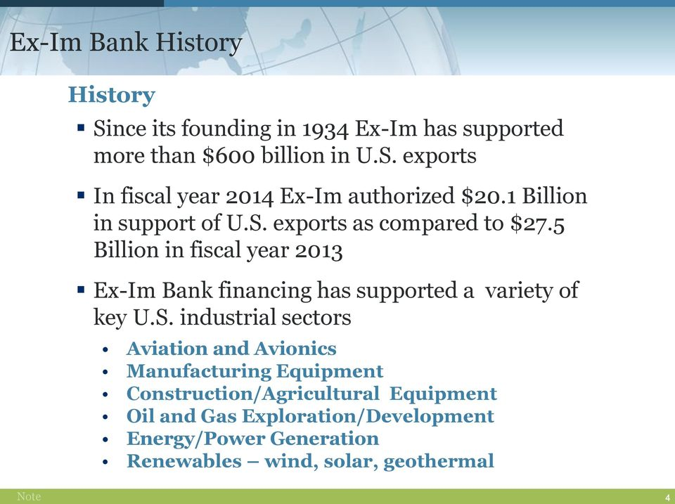 5 Billion in fiscal year 2013 Ex-Im Bank financing has supported a variety of key U.S.