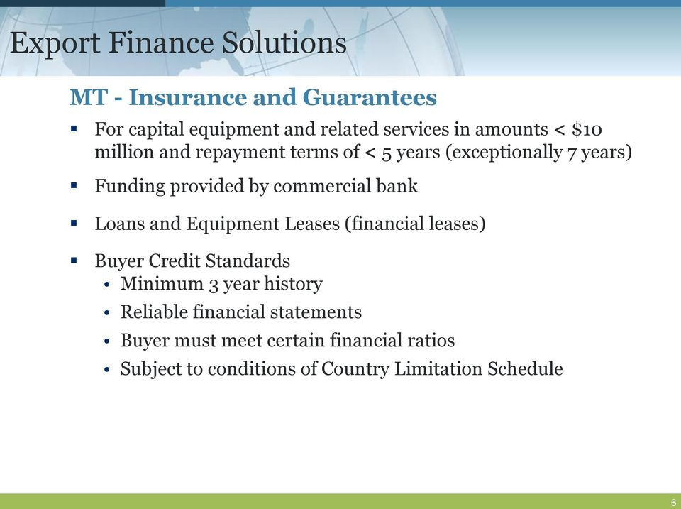 Loans and Equipment Leases (financial leases) Buyer Credit Standards Minimum 3 year history Reliable