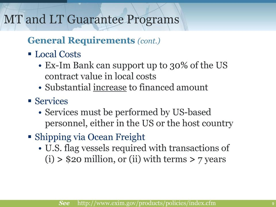 financed amount Services Services must be performed by US-based personnel, either in the US or the host country