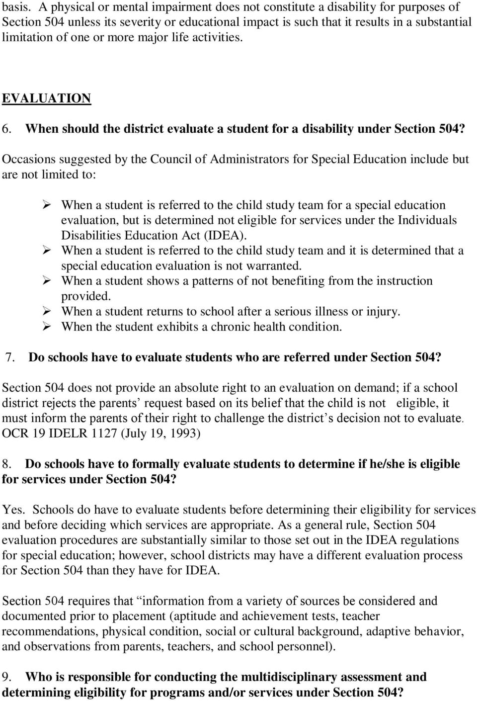 more major life activities. EVALUATION 6. When should the district evaluate a student for a disability under Section 504?