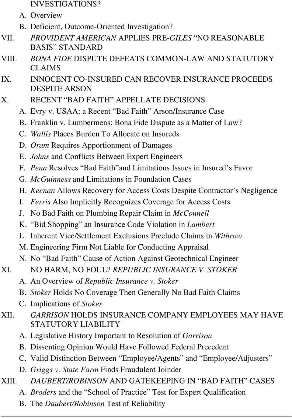 USAA: a Recent Bad Faith Arson/Insurance Case B. Franklin v. Lumbermens: Bona Fide Dispute as a Matter of Law? C. Wallis Places Burden To Allocate on Insureds D.