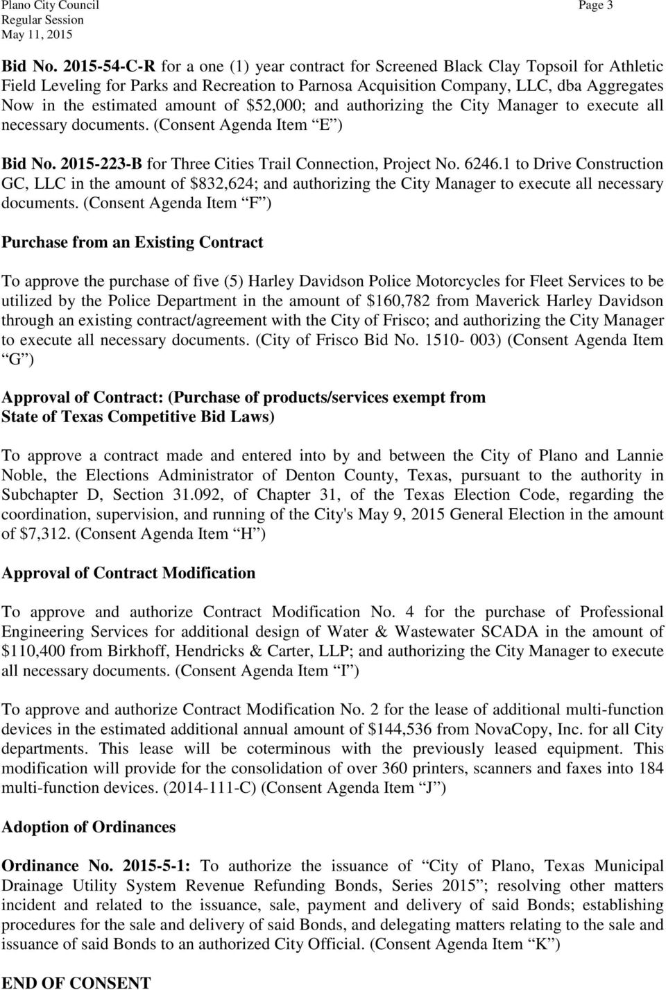 amount of $52,000; and authorizing the City Manager to execute all necessary documents. (Consent Agenda Item E ) Bid No. 2015-223-B for Three Cities Trail Connection, Project No. 6246.