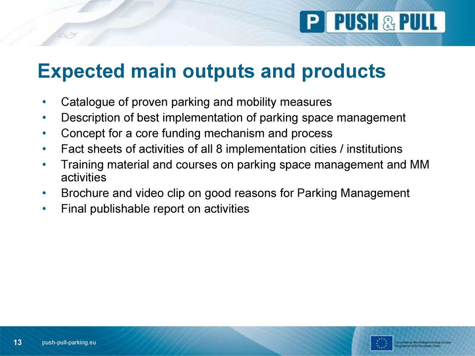 activities of all 8 implementation cities / institutions Training material and courses on parking space