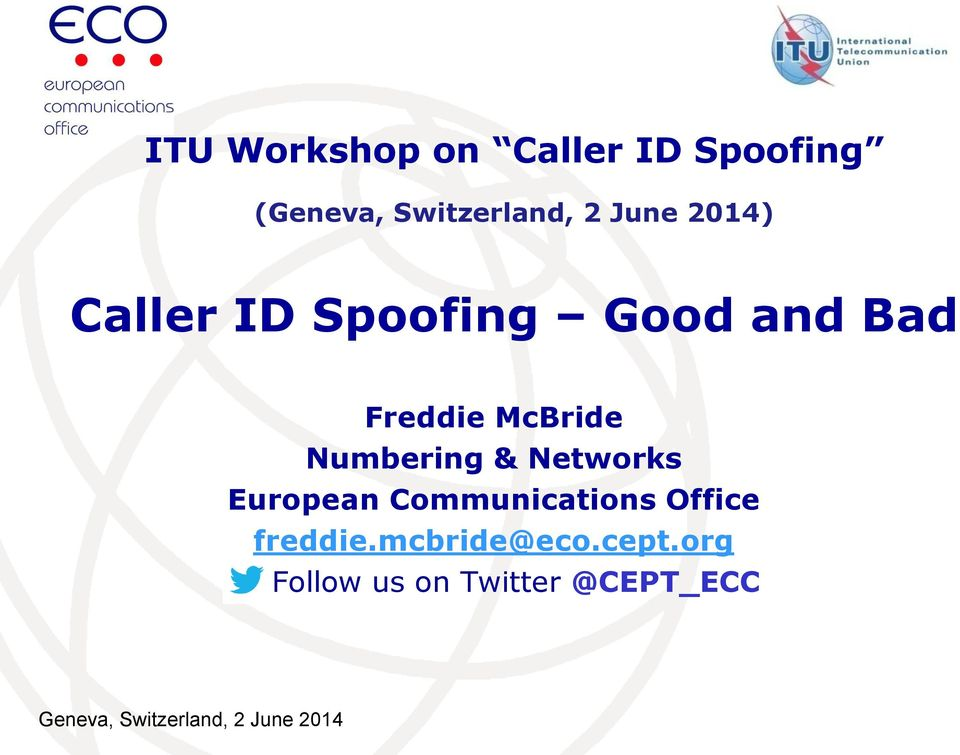 Networks European Communications Office freddie.mcbride@eco.cept.