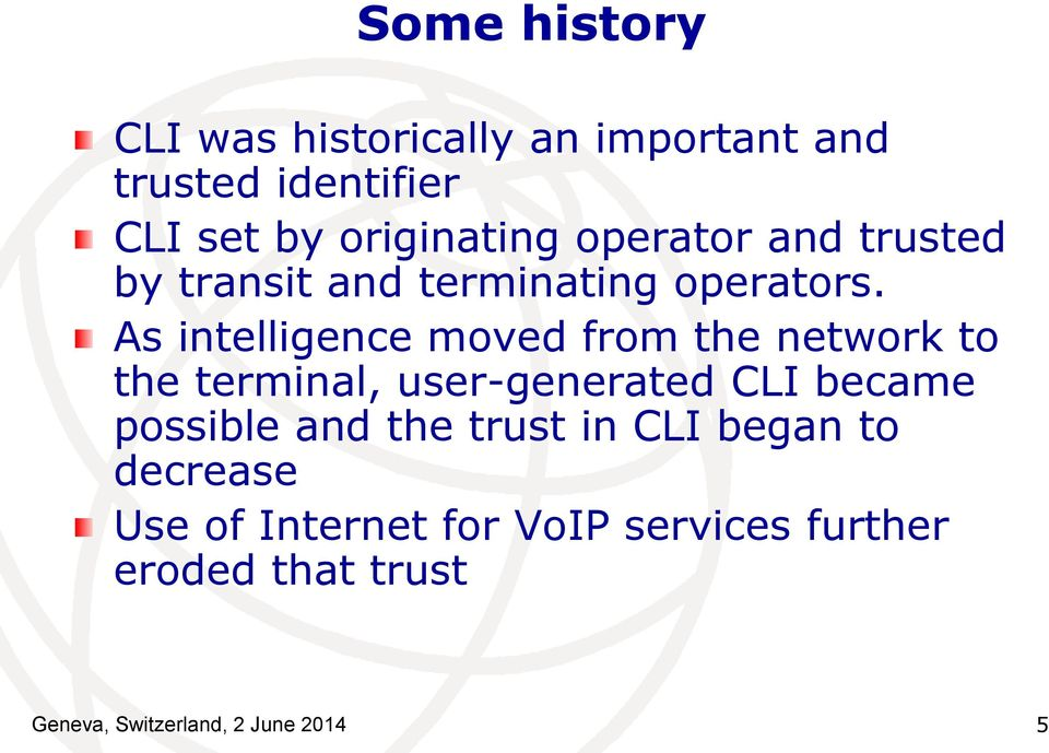As intelligence moved from the network to the terminal, user-generated CLI became possible