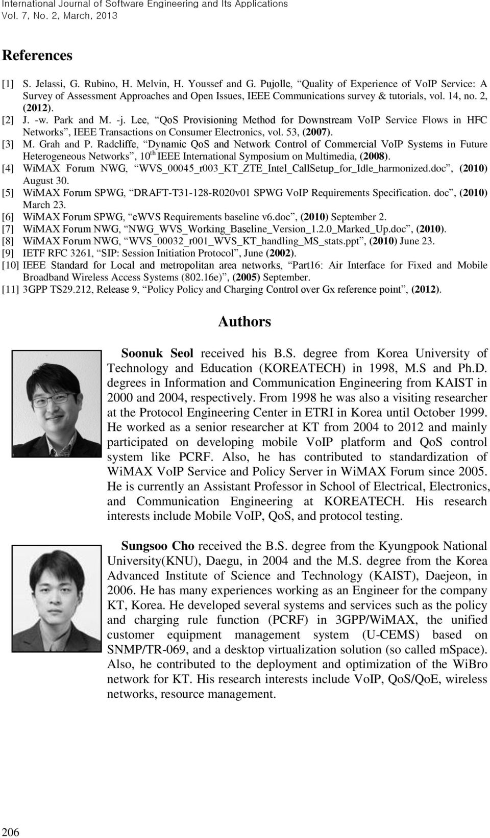 Lee, QoS Provisioning Method for Downstream VoIP Service Flows in HFC s, IEEE Transactions on Consumer Electronics, vol. 53, (2007). [3] M. Grah and P.