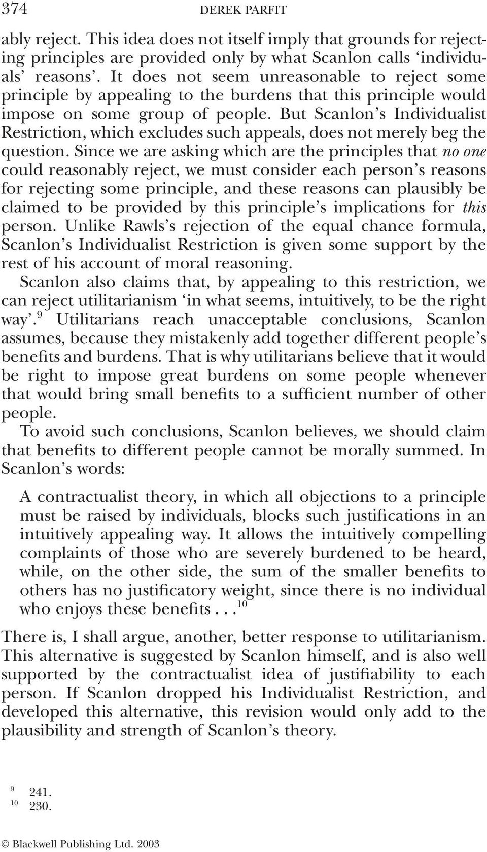 But Scanlon s Individualist Restriction, which excludes such appeals, does not merely beg the question.