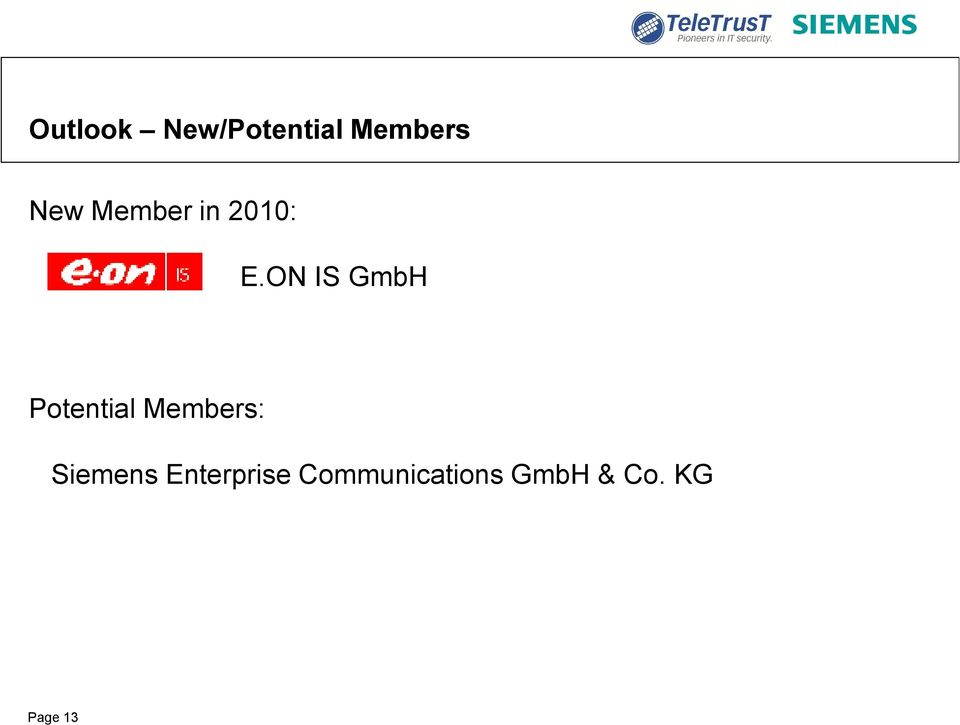 ON IS GmbH Potential Members: