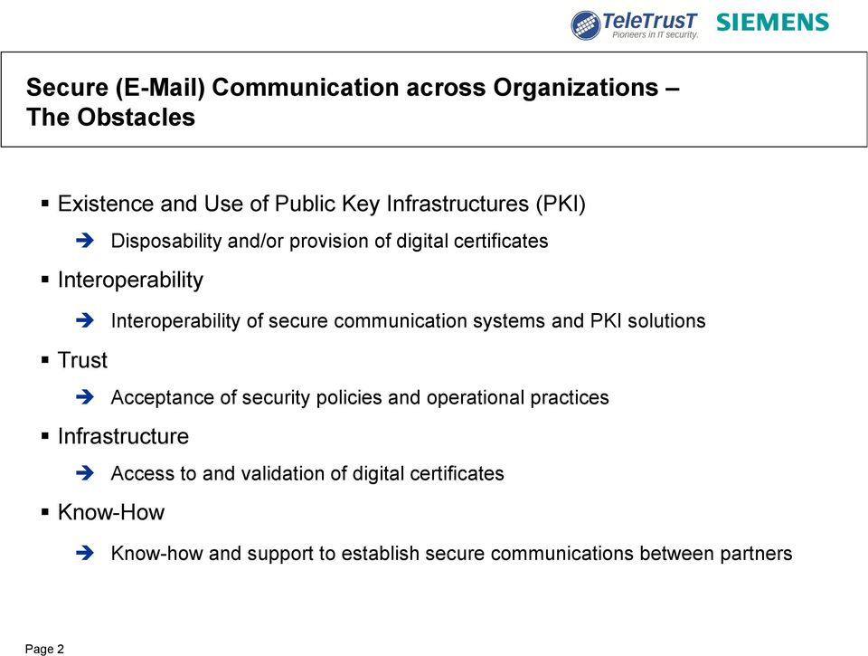 systems and PKI solutions Trust Acceptance of security policies and operational practices Infrastructure Access to and