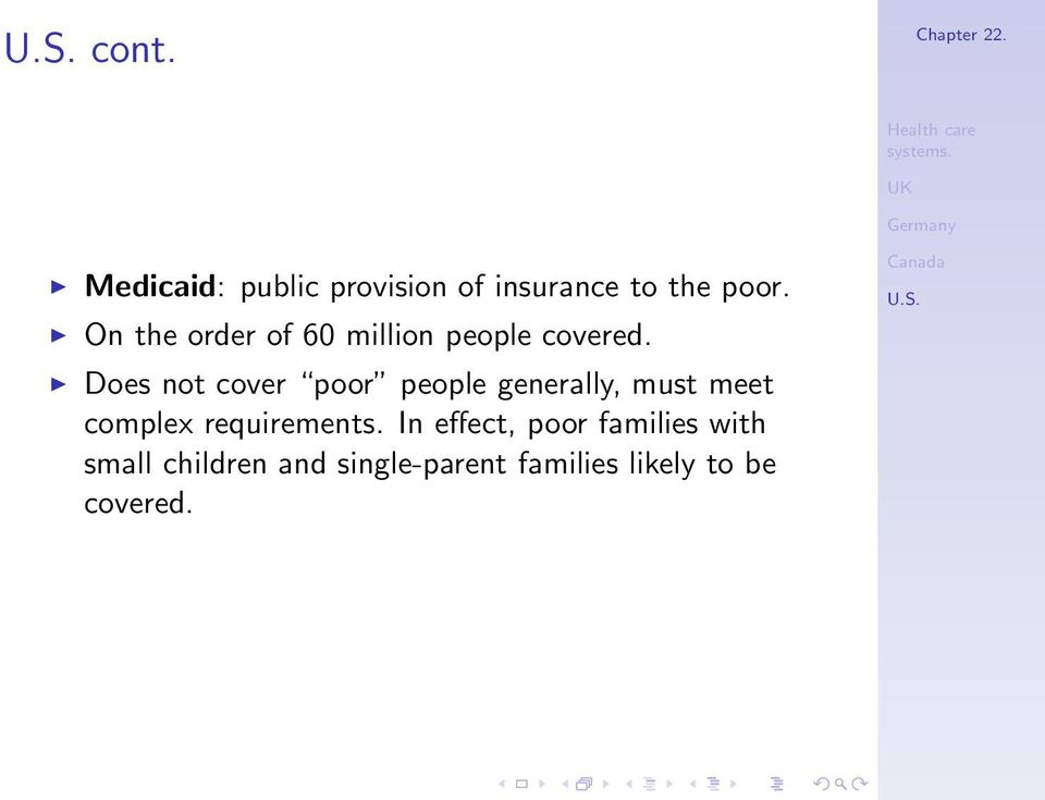 Does not cover poor people generally, must meet complex
