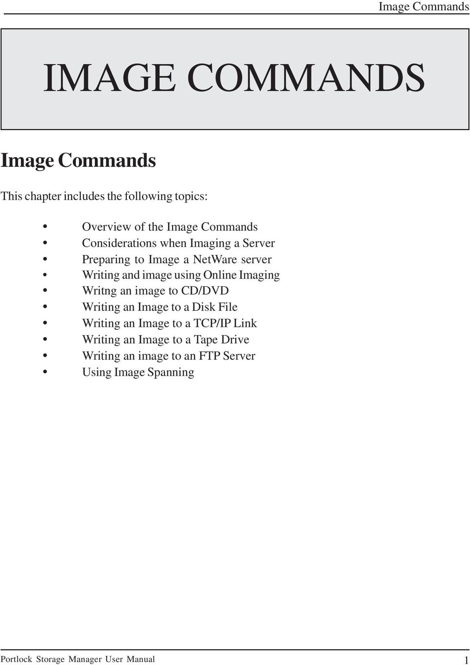 using Online Imaging Writng an image to CD/DVD Writing an Image to a Disk File Writing an Image to