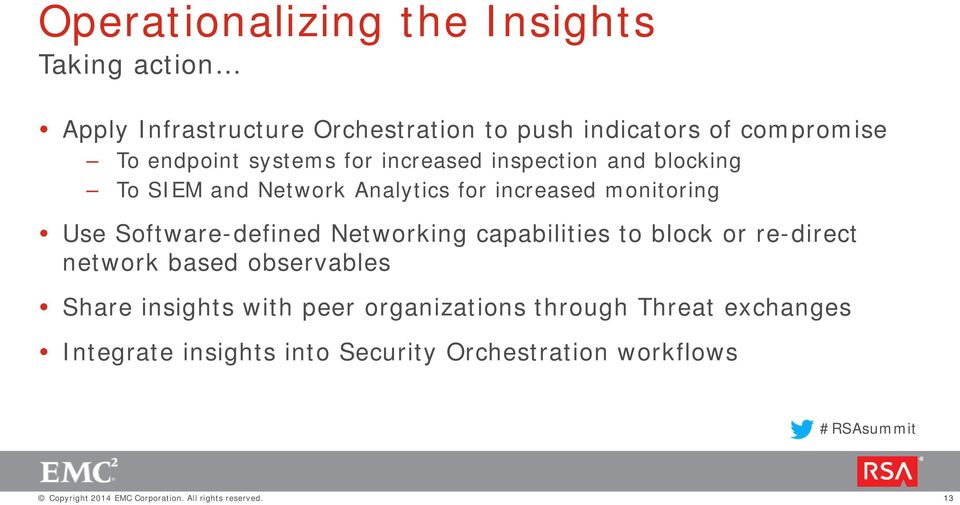increased monitoring Use Software-defined Networking capabilities to block or re-direct network based