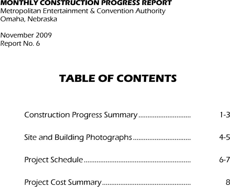 6 TABLE OF CONTENTS Construction Progress Summary.