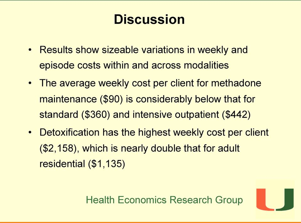 considerably below that for standard ($360) and intensive outpatient ($442) Detoxification