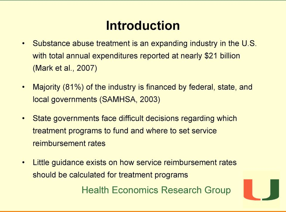 governments face difficult decisions regarding which treatment programs to fund and where to set service reimbursement