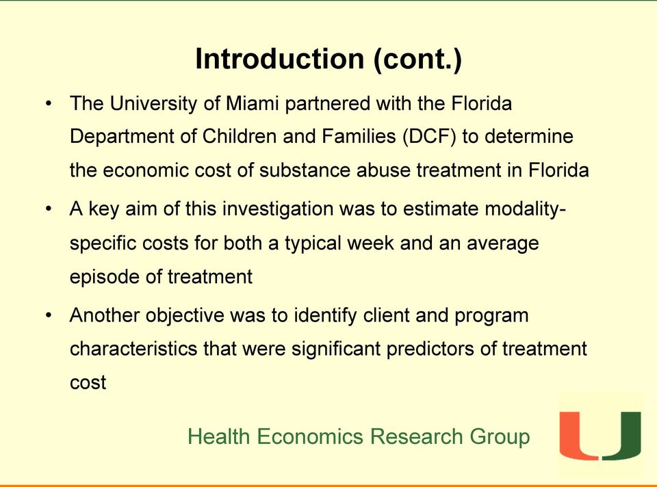 the economic cost of substance abuse treatment in Florida A key aim of this investigation was to estimate