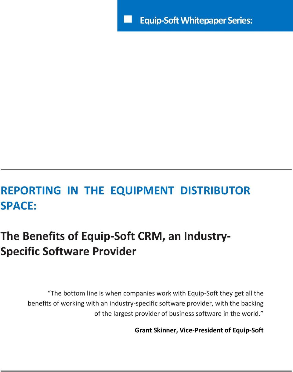 Equip-Soft they get all the benefits of working with an industry-specific software provider, with