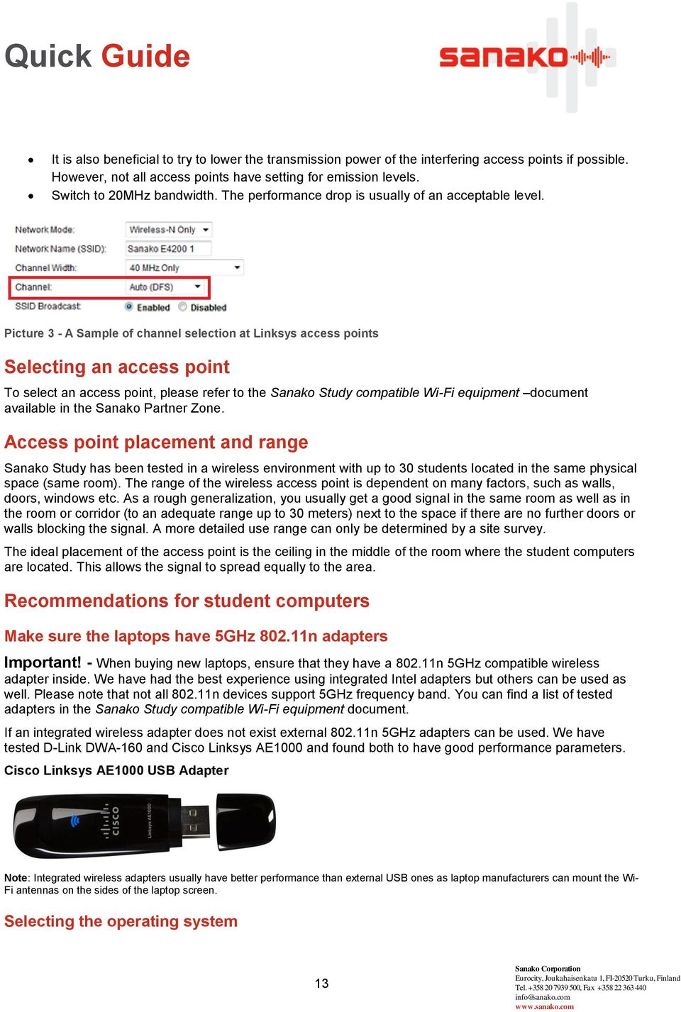 Picture 3 - A Sample of channel selection at Linksys access points Selecting an access point To select an access point, please refer to the Sanako Study compatible Wi-Fi equipment document available