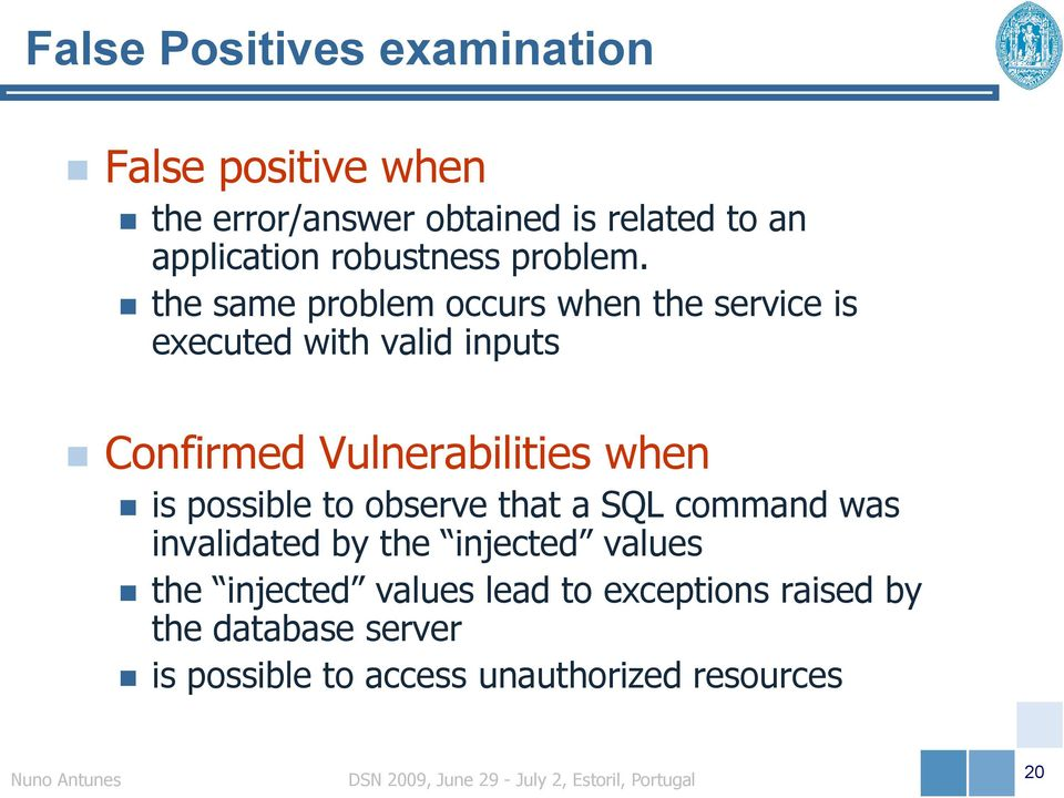 the same problem occurs when the service is executed with valid inputs Confirmed Vulnerabilities when is