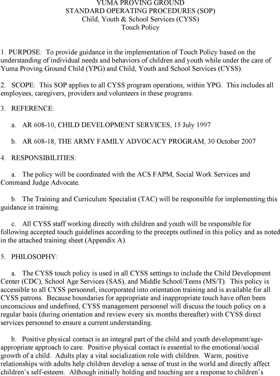 (YPG) and Child, Youth and School Services (CYSS). 2. SCOPE: This SOP applies to all CYSS program operations, within YPG.