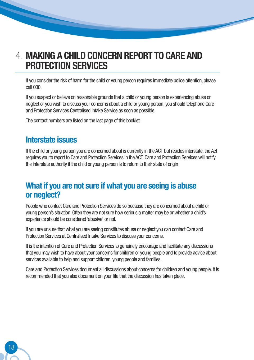 Care and Protection Services Centralised Intake Service as soon as possible.