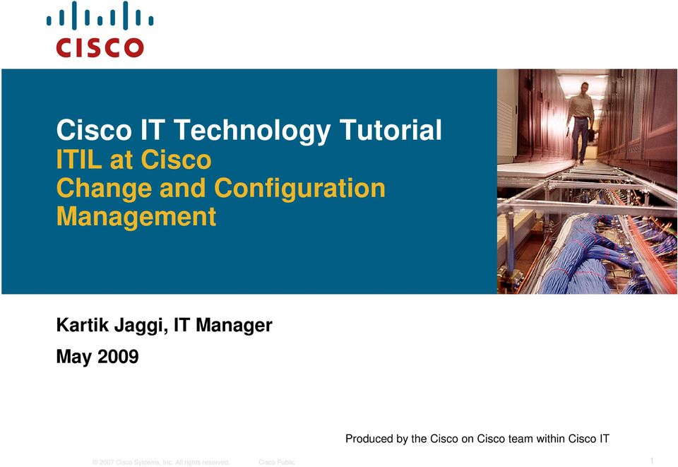 2009 Produced by the Cisco on Cisco team within Cisco IT