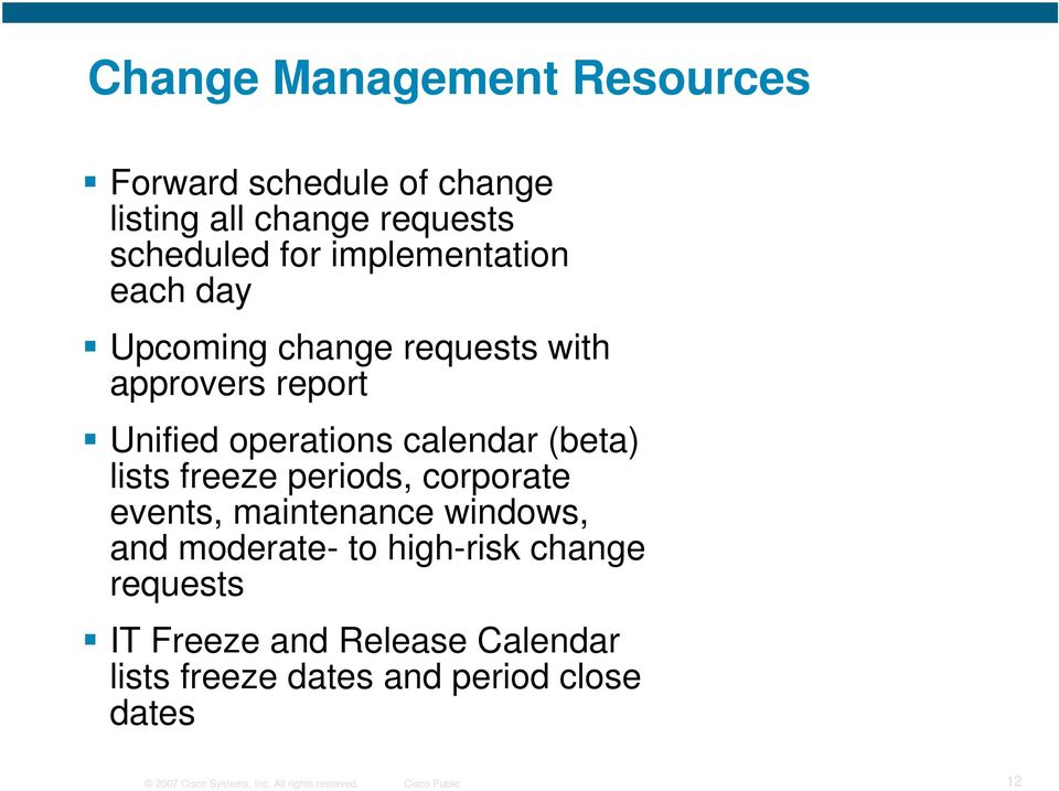 lists freeze periods, corporate events, maintenance windows, and moderate- to high-risk change requests IT