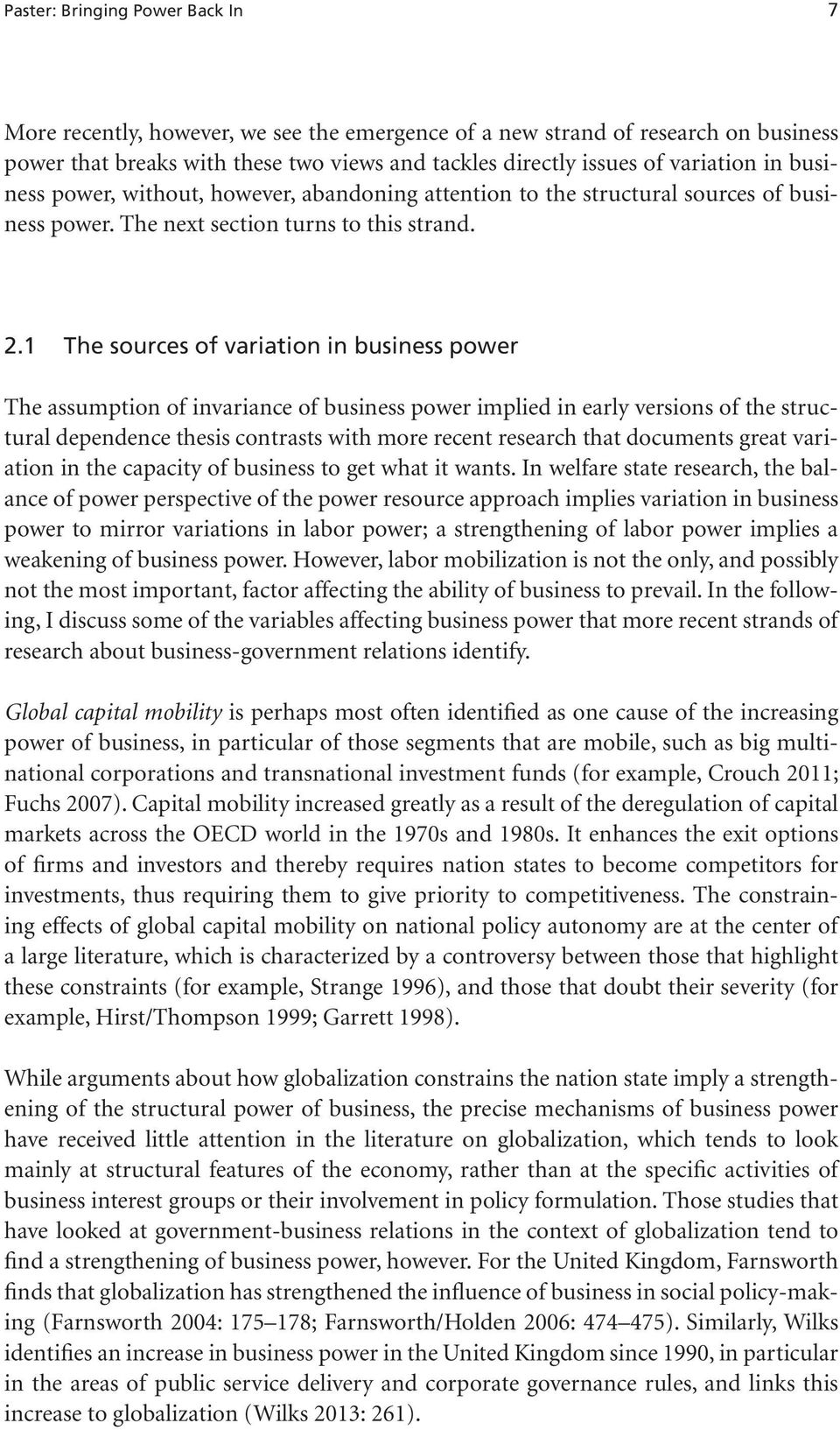 1 The sources of variation in business power The assumption of invariance of business power implied in early versions of the structural dependence thesis contrasts with more recent research that