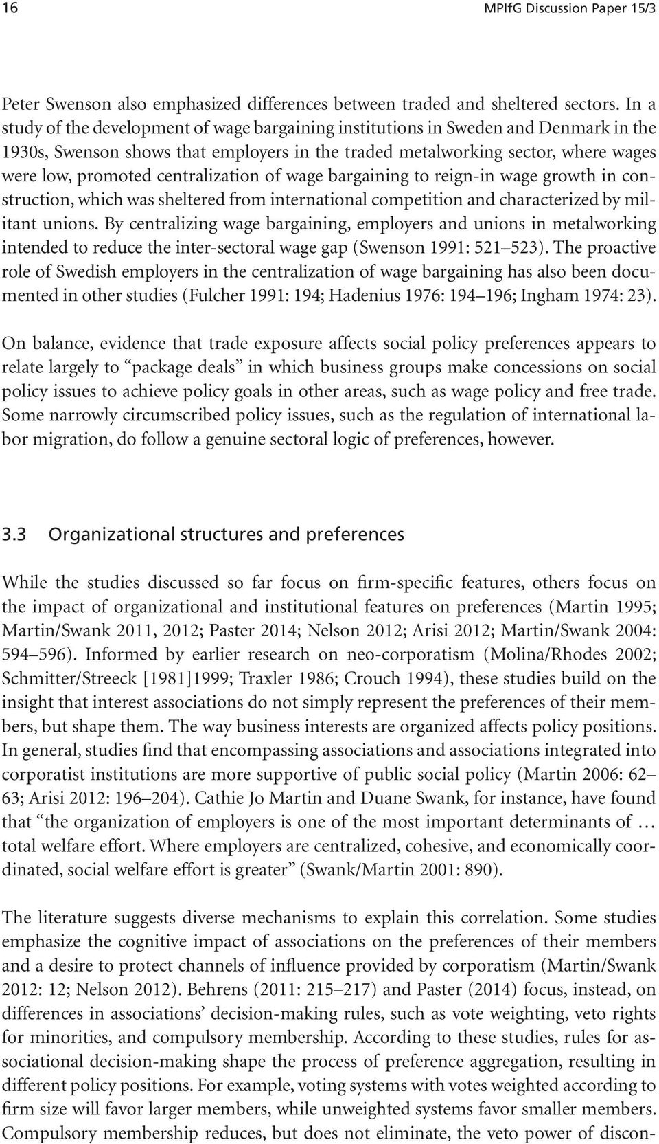 centralization of wage bargaining to reign-in wage growth in construction, which was sheltered from international competition and characterized by militant unions.