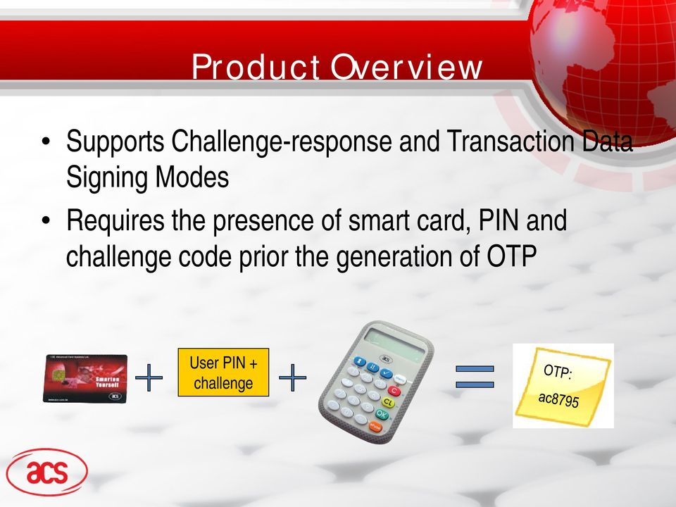 the presence of smart card, PIN and challenge