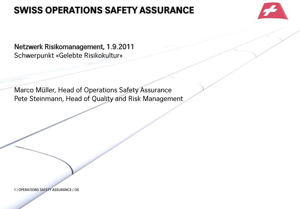 Head of Operations Safety Assurance Pete Steinmann, Head of
