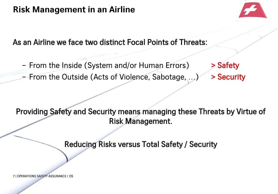 Sabotage, ) > Security Providing Safety and Security means managing these Threats by Virtue