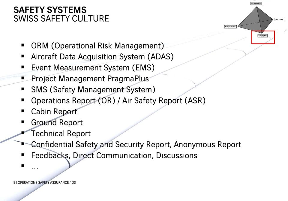 Operations Report (OR) / Air Safety Report (ASR) Cabin Report Ground Report Technical Report Confidential