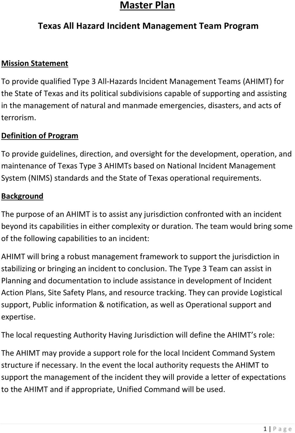 Definition of Program To provide guidelines, direction, and oversight for the development, operation, and maintenance of Texas Type 3 AHIMTs based on National Incident Management System (NIMS)