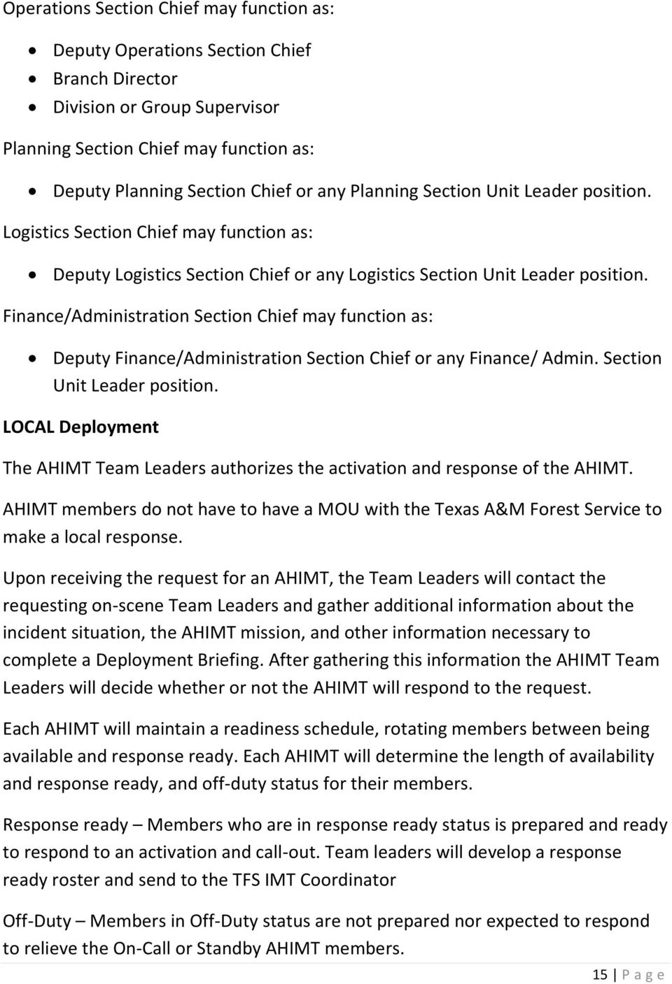Finance/Administration Section Chief may function as: Deputy Finance/Administration Section Chief or any Finance/ Admin. Section Unit Leader position.
