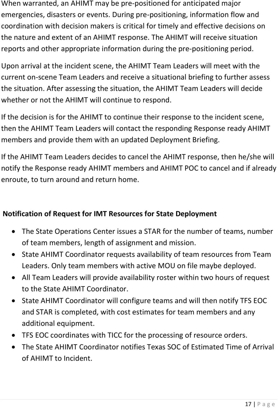 The AHIMT will receive situation reports and other appropriate information during the pre-positioning period.