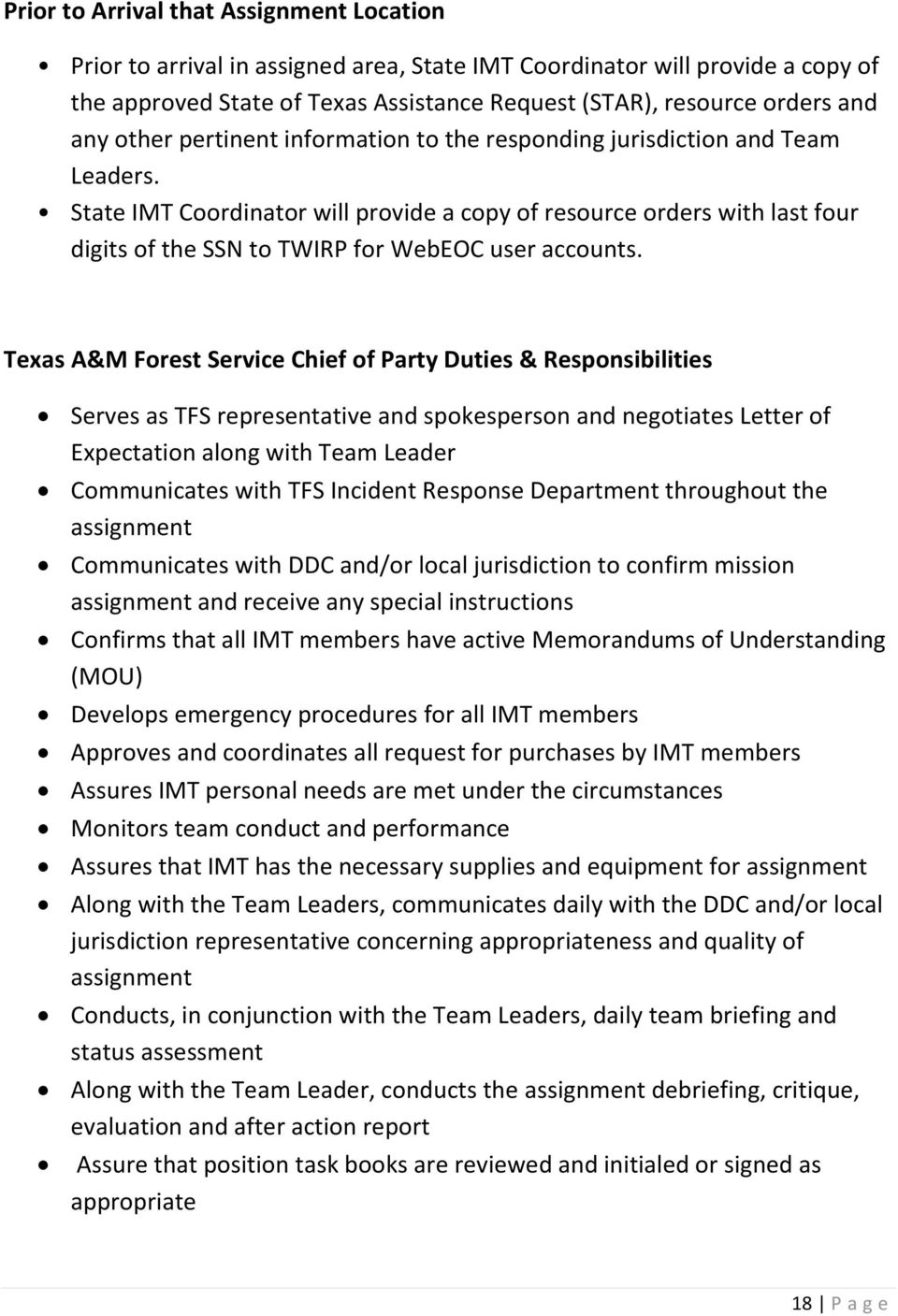 State IMT Coordinator will provide a copy of resource orders with last four digits of the SSN to TWIRP for WebEOC user accounts.