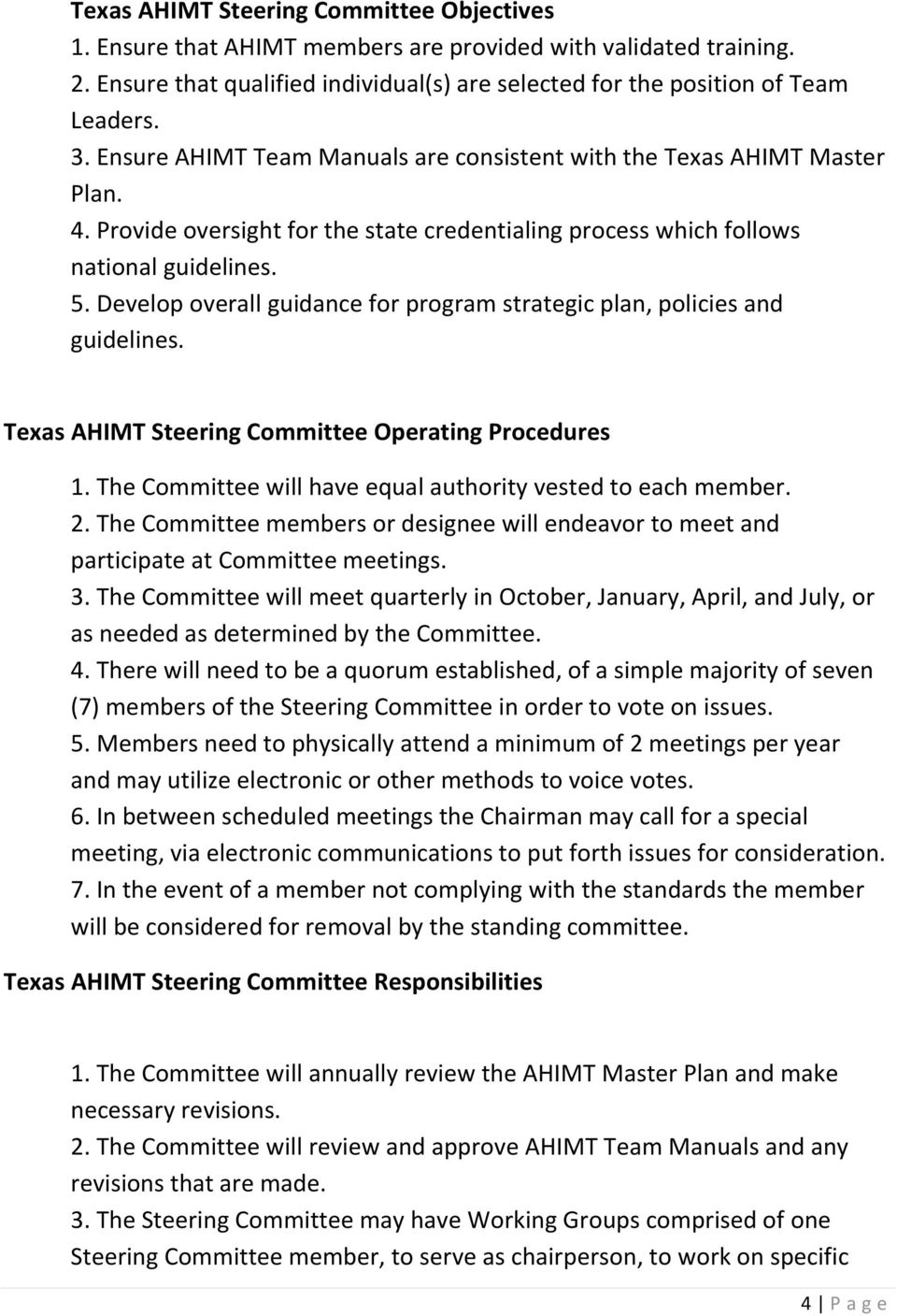 Develop overall guidance for program strategic plan, policies and guidelines. Texas AHIMT Steering Committee Operating Procedures 1. The Committee will have equal authority vested to each member. 2.