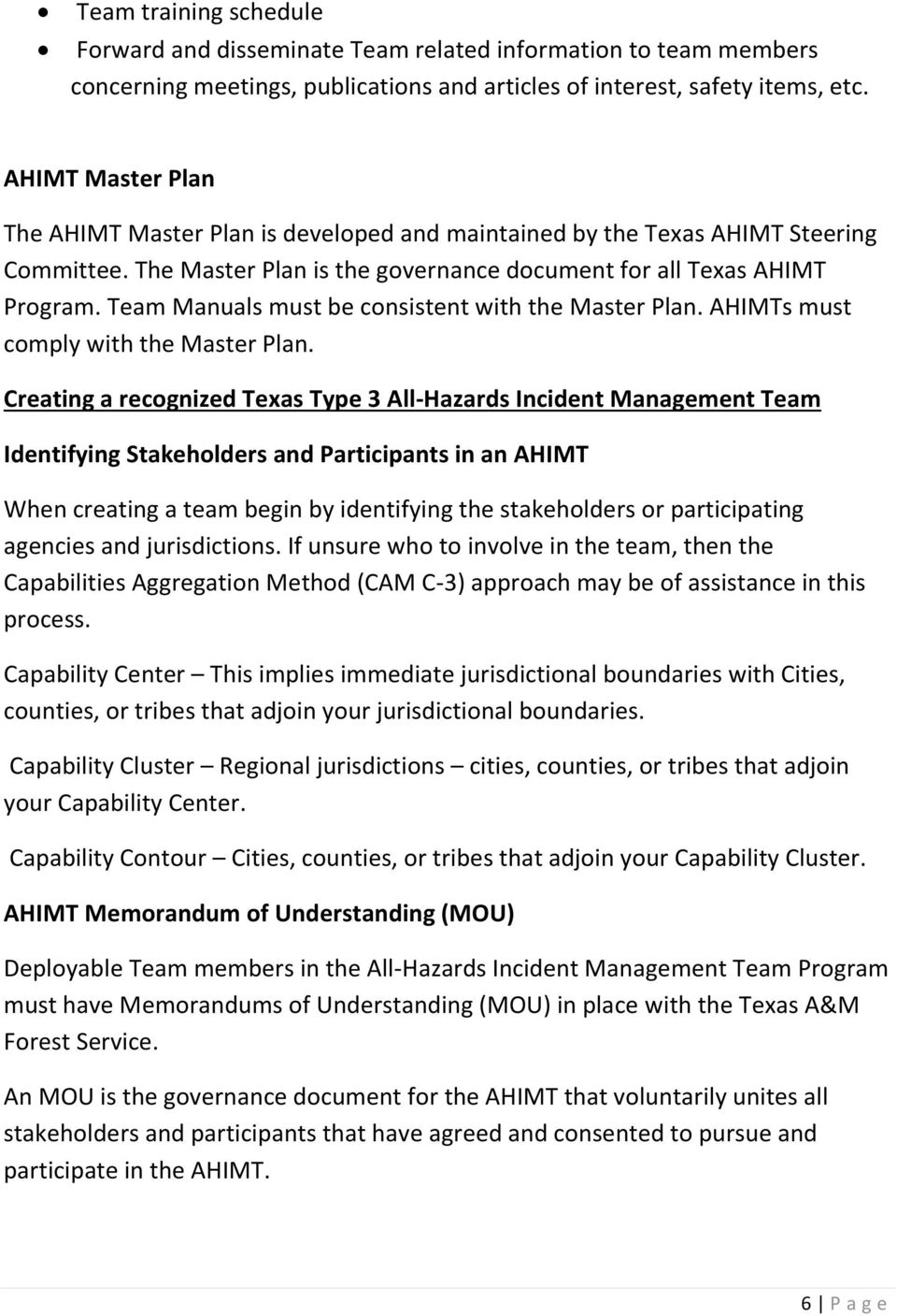 Team Manuals must be consistent with the Master Plan. AHIMTs must comply with the Master Plan.