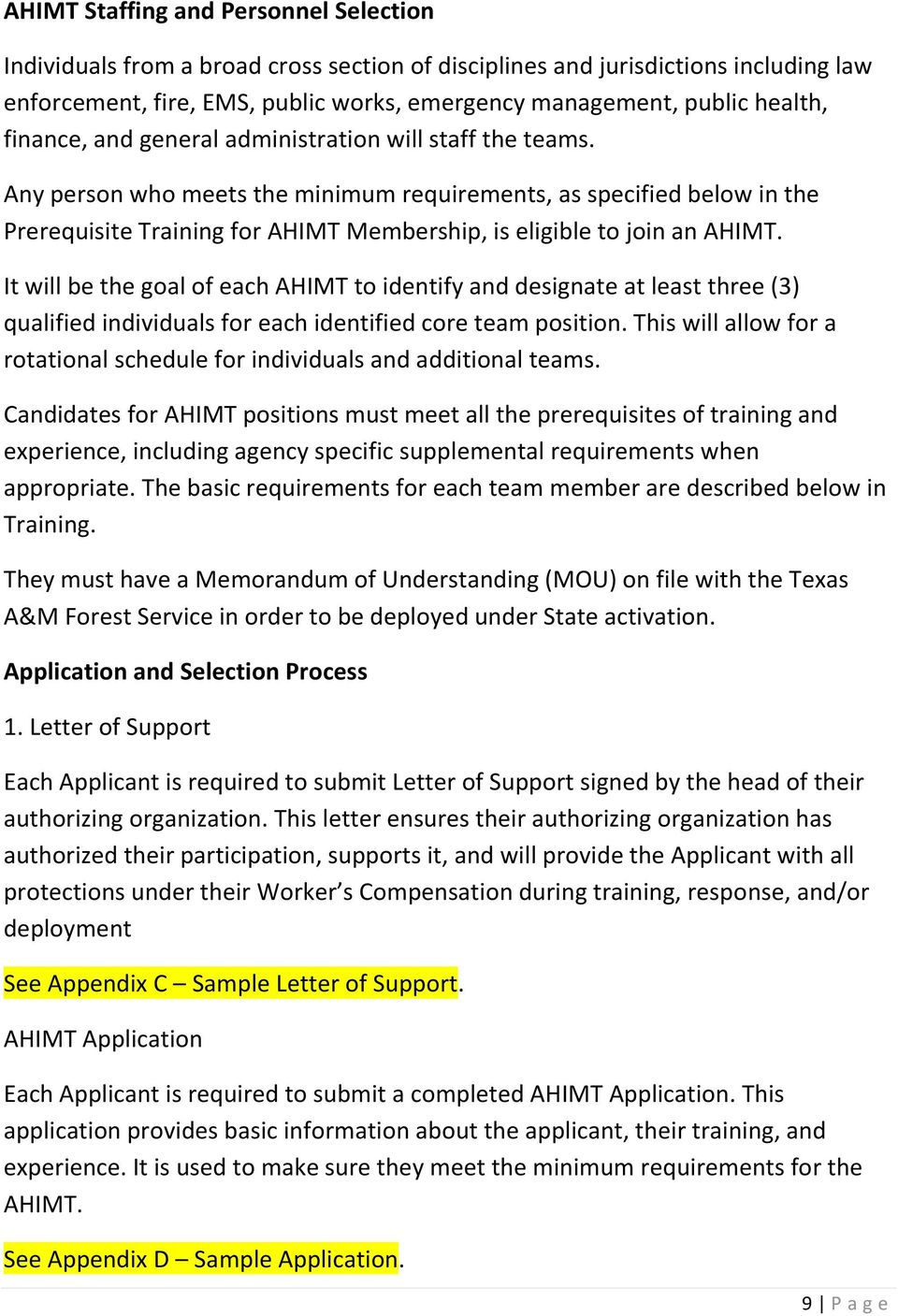 Any person who meets the minimum requirements, as specified below in the Prerequisite Training for AHIMT Membership, is eligible to join an AHIMT.