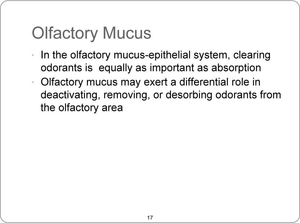 Olfactory mucus may exert a differential role in