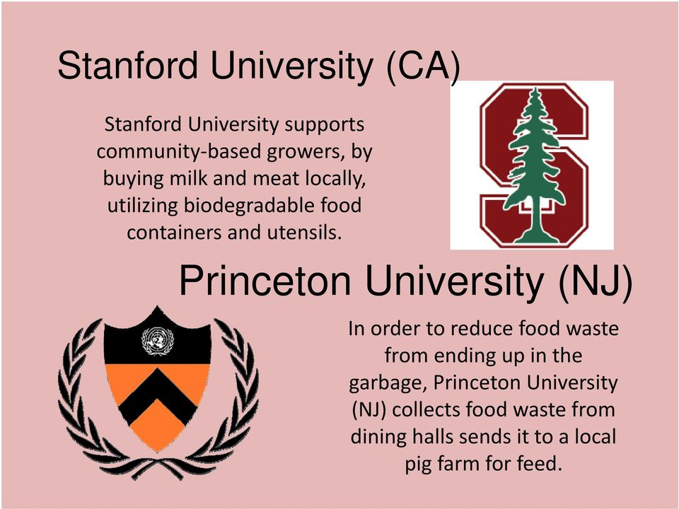 Princeton University (NJ) In order to reduce food waste from ending up in the garbage,