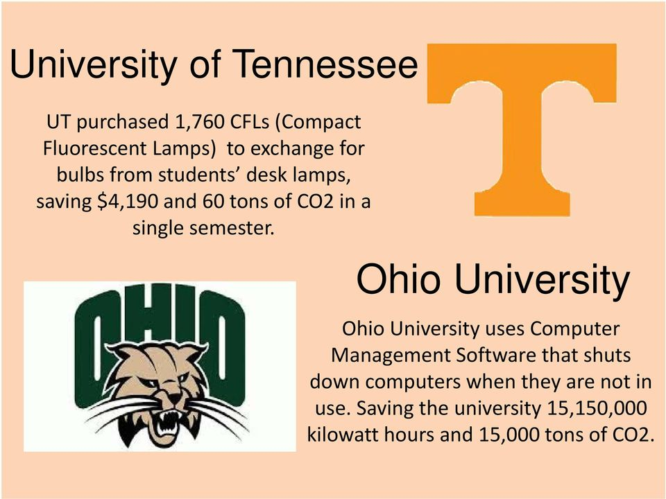 Ohio University Ohio University uses Computer Management Software that shuts down computers