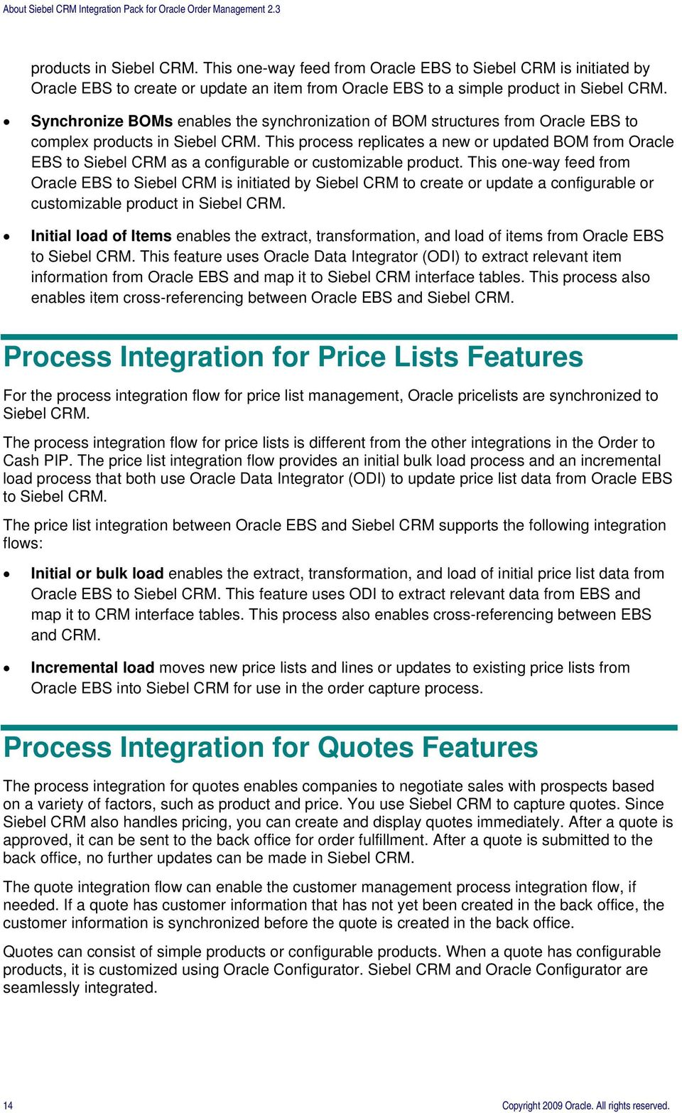 This process replicates a new or updated BOM from Oracle EBS to Siebel CRM as a configurable or customizable product.