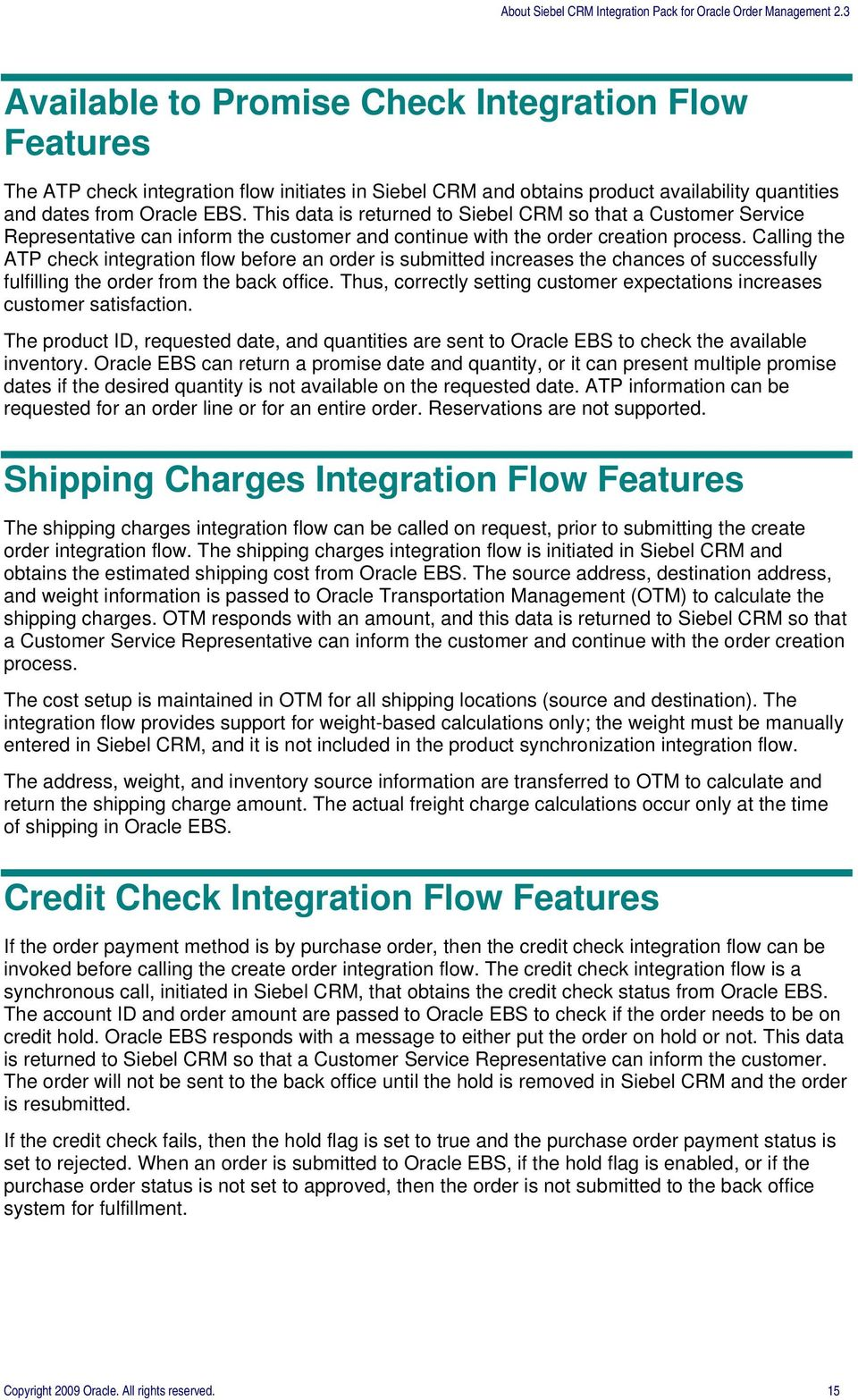 Calling the ATP check integration flow before an order is submitted increases the chances of successfully fulfilling the order from the back office.