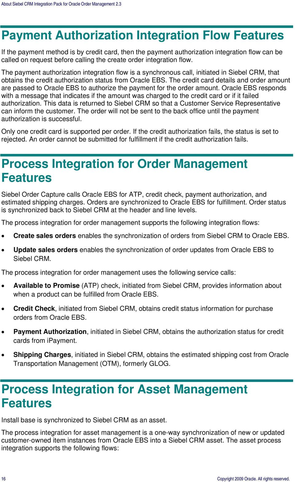 The credit card details and order amount are passed to Oracle EBS to authorize the payment for the order amount.
