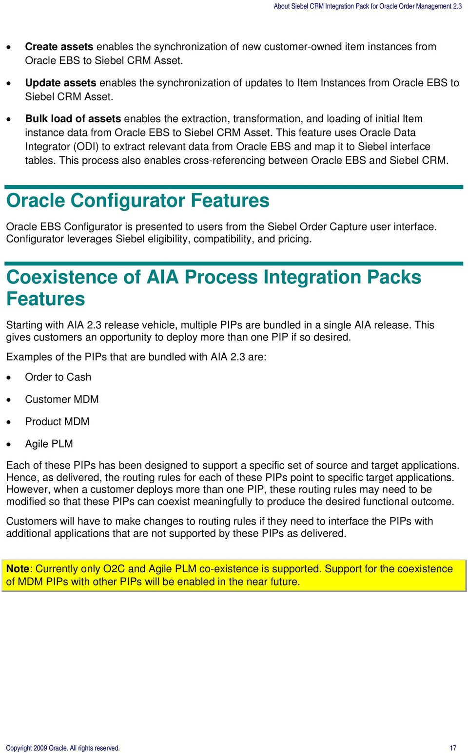 Bulk load of assets enables the extraction, transformation, and loading of initial Item instance data from Oracle EBS to Siebel CRM Asset.