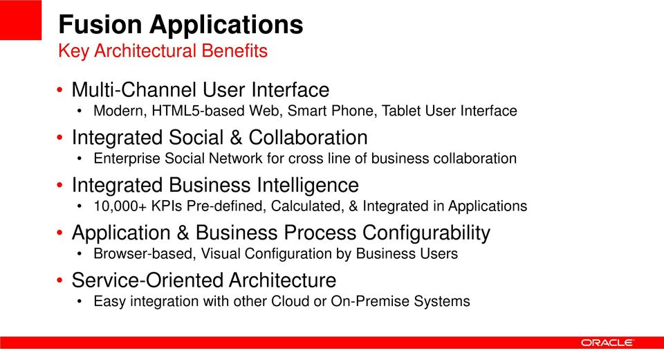 Intelligence 10,000+ KPIs Pre-defined, Calculated, & Integrated in Applications Application & Business Process Configurability