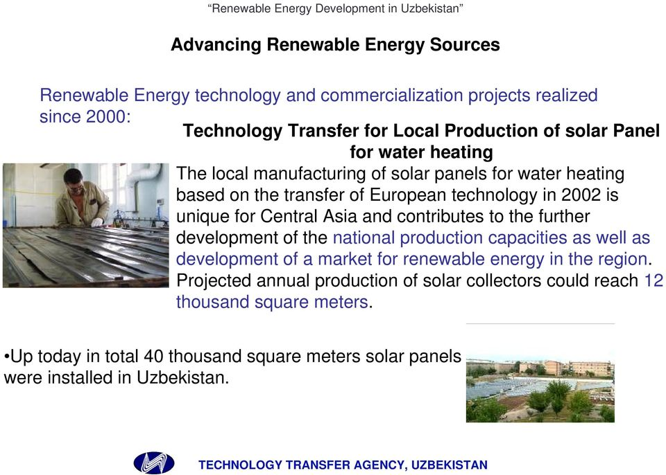 Asia and contributes to the further development of the national production capacities as well as development of a market for renewable energy in the region.