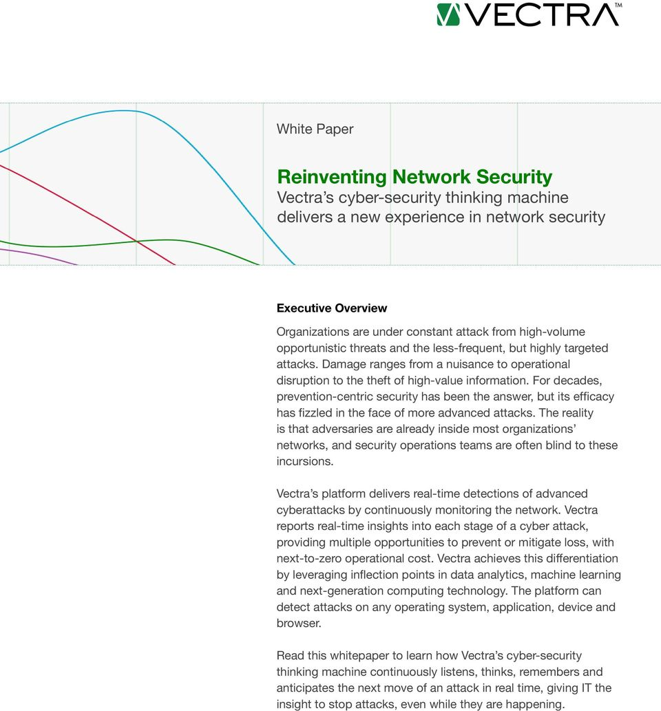 For decades, prevention-centric security has been the answer, but its efficacy has fizzled in the face of more advanced attacks.